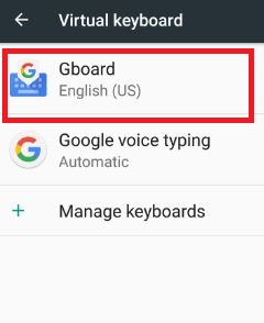 Gboard under virtual keyboard settings 7.0 nugat device