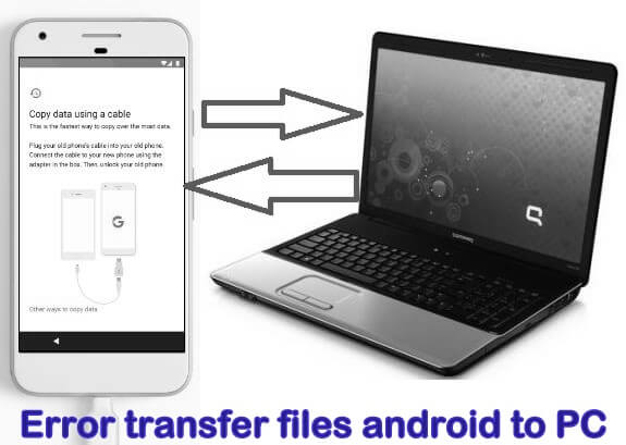 How to fix error transfer files android to PC via USB
