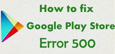 Fix Google Play Store error 500