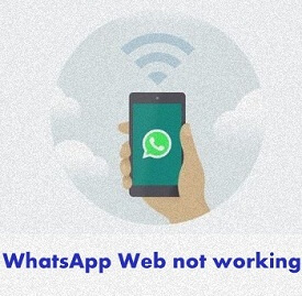 Fix WhatsApp web not working on android: How to